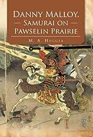 Danny Malloy, Samurai on Pawselin Prairie