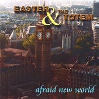 Afraid New World