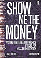 Show Me the Money (Routledge Communication Series)