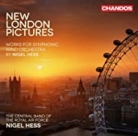 Hess: New London Pictures [Nigel Hess, The Central Band of RAF] [Chandos: CHAN 10767] by The Central Band of RAF (2013-05-02)