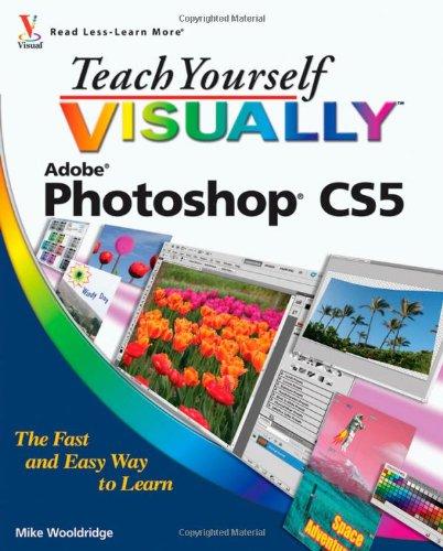 Download Teach Yourself VISUALLY Photoshop CS5 0470612630