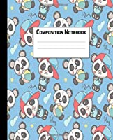 Composition Notebook: Wide Ruled Paper Notebook Journal | Wide Blank Lined Workbook for Teens Kids Students Girls for Home School College for Writing Notes | Cute Baby Panda