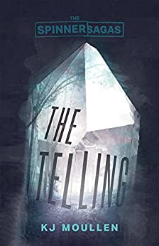 The Spinner Sagas: The Telling by [Moullen, KJ]