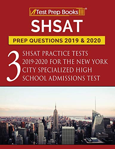 Download SHSAT Prep Questions 2019 & 2020: Three SHSAT Practice Tests 2019-2020 for the New York City Specialized High School Admissions Test 1628456205