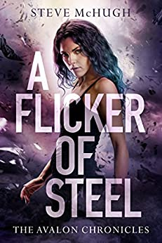 A Flicker of Steel (The Avalon Chronicles Book 2) by [McHugh, Steve]