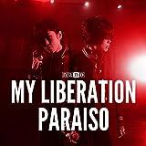 MY LIBERATION / PARAISO【ナノver.】