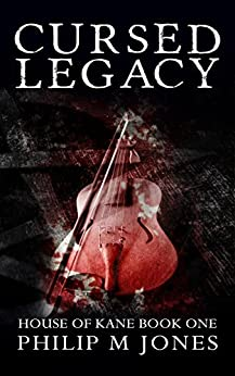 Cursed Legacy (House of Kane Book 1) by [Jones, Philip M.]