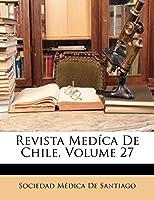 Revista Medíca De Chile, Volume 27