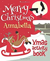 Merry Christmas Annabella - Xmas Activity Book: (personalized Children's Activity Book)