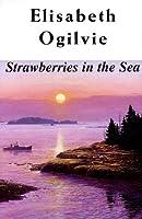 Strawberries in the Sea (Bennett's Island Saga)
