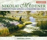Complete Piano Sonatas & Forgotten Melodies