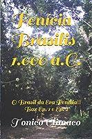 Fenícia Brasilis 1.000 a.C. - O Brasil da Era Fenícia: Box: EP. 1 e EP. 2. (Terra Purificada)