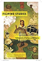 Filipino Studies: Palimpsests of Nation and Diaspora