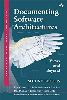 Documenting Software Architectures: Views and Beyond (SEI Series in Software Engineering) by [Clements, Paul, Bachmann, Felix, Bass, Len, Garlan, David, Ivers, James, Little, Reed, Merson, Paulo, Nord, Robert, Stafford, Judith]