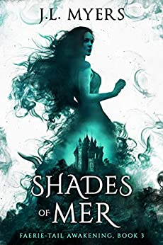 Shades of Mer (Faerie-Tail Awakening Book 3) by [Myers, J.L.]