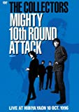 THE COLLECTORS MIGHTY 10th ROUND ATTACK [DVD]