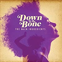 Main Ingredients by DOWN TO THE BONE (2013-07-12)
