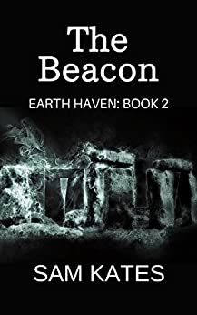 The Beacon (Earth Haven: Book 2) by [Kates, Sam]