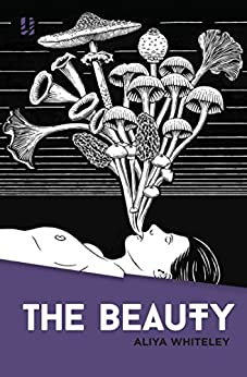[Whiteley, Aliya]のThe Beauty (English Edition)