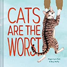 Cats Are the Worst: (cat Gift for Cat Lovers, Funny Cat Book)