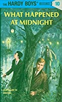 What Happened at Midnight (Hardy Boys, Book 10) by Franklin W. Dixon(1931-05-01)