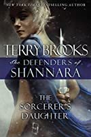 The Sorcerer's Daughter (The Defenders of Shannara: Thorndike Press Large Print Core)