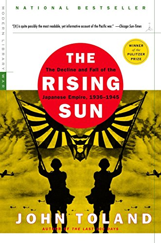 Download The Rising Sun: The Decline and Fall of the Japanese Empire, 1936-1945 (Modern Library War) 0812968581