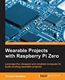 Wearable Projects with Raspberry Pi Zero