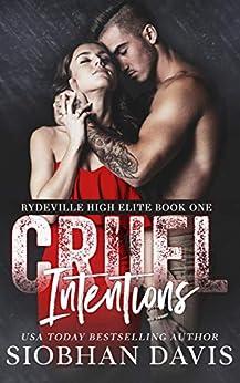 Cruel Intentions: A Dark High School Bully Romance (Rydeville High Elite Book 1) by [Davis, Siobhan]
