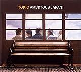 AMBITIOUS JAPAN! - TOKIO