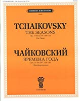 The Seasons. Op. 37-bis (CW 124-135). For Piano . Ed. by Ya. Milstein and K. Sorokin