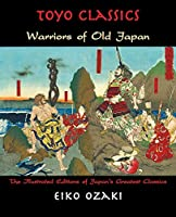 Warriors of Old Japan (Toyo Classics)