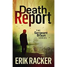 Death Report - The Sergeant Brad Braun Series, Book 1