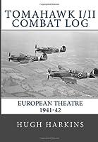 Tomahawk I/II Combat Log: European Theatre 1941-42