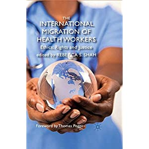 The International Migration of Health Workers: Ethics, Rights and Justice