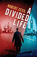 A Divided Life: A Biography of Donald MacLean