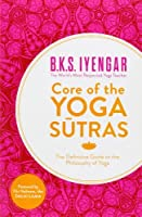Core of the Yoga Sutras: The Definitive Guide to the Philosophy of Yoga【洋書】 [並行輸入品]