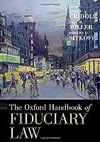 The Oxford Handbook of Fiduciary Law (Oxford Handbooks)