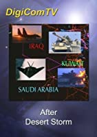 After Desert Storm by DigiComTV