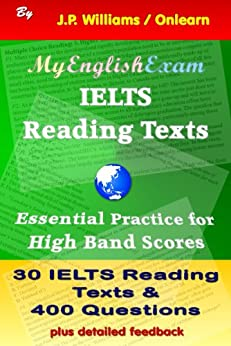 [Williams, J.P.]のIELTS Reading Texts: Essential Practice for High Band Scores (English Edition)