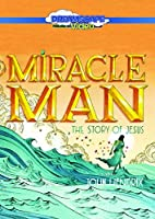 Miracle Man: The Story of Jesus [並行輸入品]