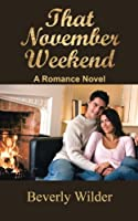 That November Weekend: A Romance Novel
