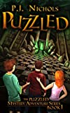 Puzzled: An adventure story filled with suspense, mystery, and fantasy - for kids ages 9-12 and teens (The Puzzled Mystery Adventure Series Book 1) (English Edition)
