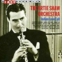 Indian Love Call by ARTIE ORCHESTRA SHAW (1995-09-18)
