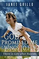 God Promised Me Wings to Fly: There is Life after Suicide [並行輸入品]