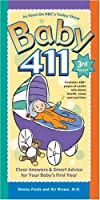 Baby 411: Clear Answers & Smart Advice for Your Baby's First Year (Baby 411: Clear Answers and Smart Advice for Your Baby's First Year)