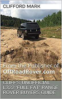 Cliff's Unofficial L322 'Full Fat' Range Rover Buyers Guide: From the Publisher of OffRoadRover.com by [Mark, Clifford]