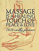 Massage Is A Healing Touch Of Peace & Love: 2020 Weekly Planner; 120 page weekly organizer with hourly breakdown for each day of the week, for the entire calendar year. Leonardo da Vinci inspired cover.