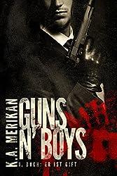 Guns n' Boys: Er ist Gift (mafia gay romance) (Guns n' Boys DE 1) (German Edition)