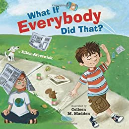 What If Everybody Did That? (What If Everybody?) by [Ellen Javernick, Colleen M. Madden]